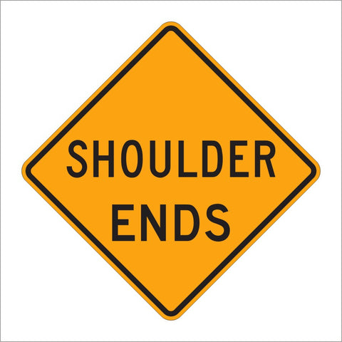 W8-25 SHOULDER ENDS SIGN