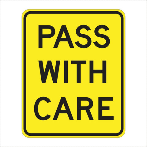 W83 (CA) PASS WITH CARE SIGN