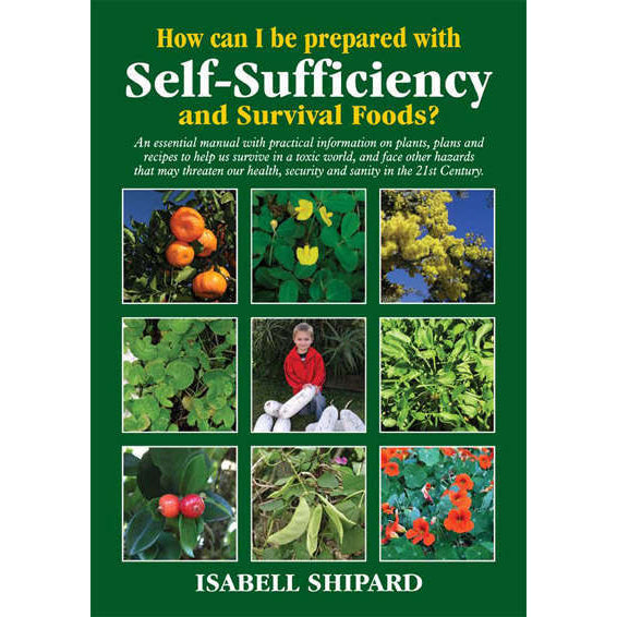 How can I be prepared with self sufficiency and survival foods? front cover.