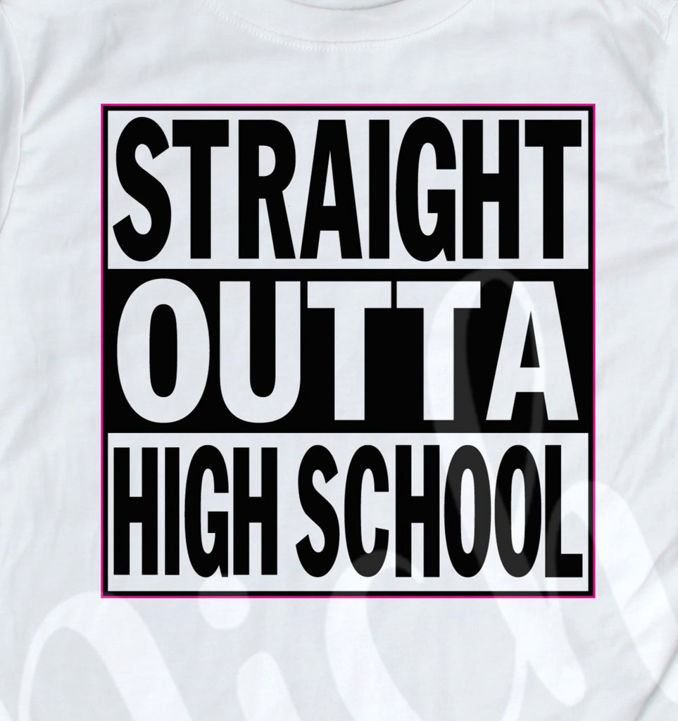 *Straight Outta High School Grade Decal