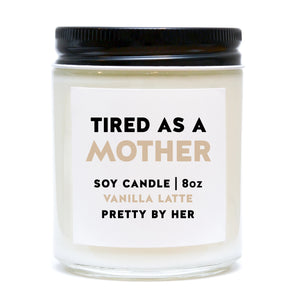 Soy candle - Tired as a mother