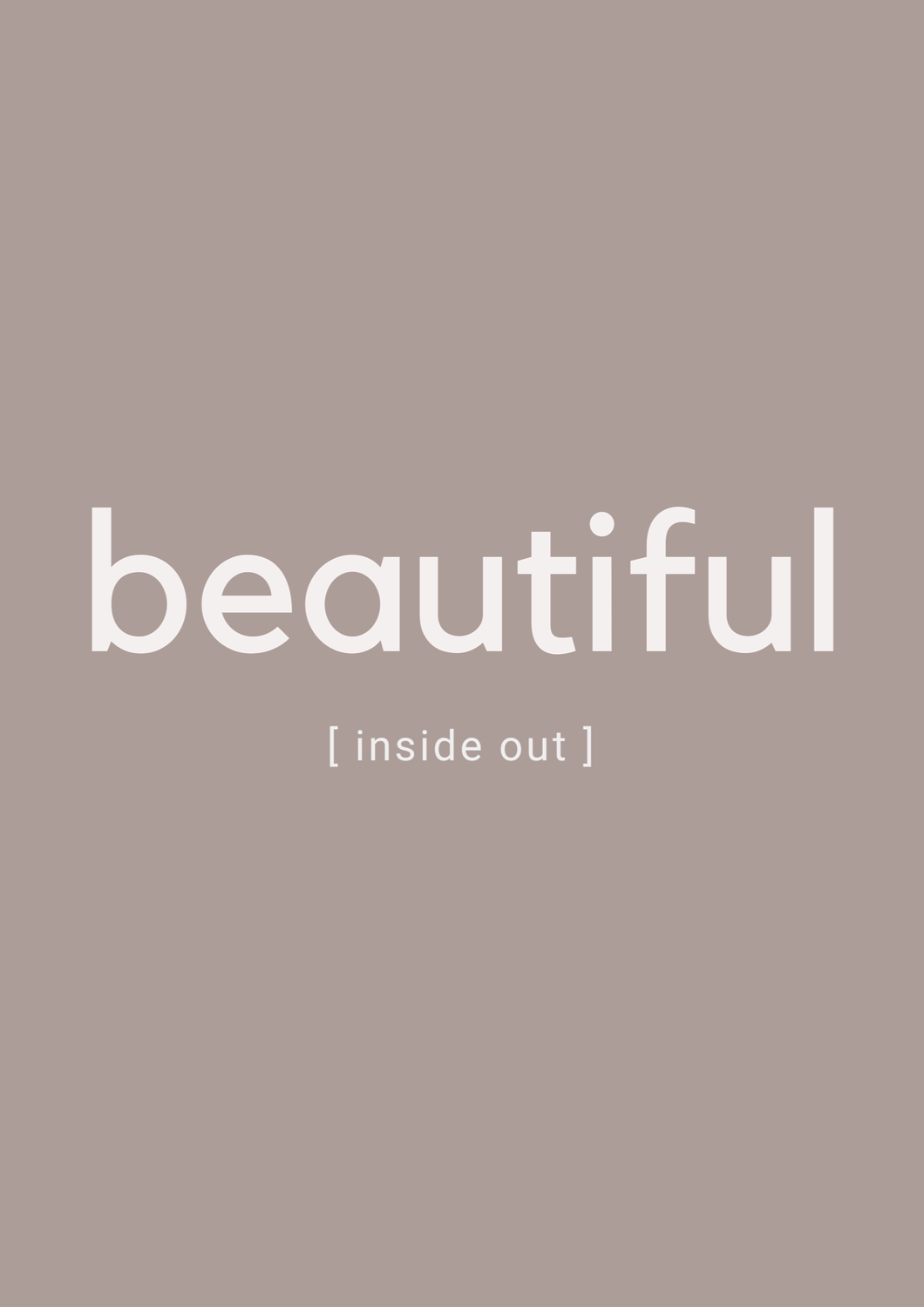 Beautiful inside out - juliste