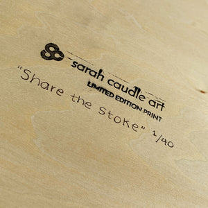 "【Sarah Caudle / サラカードル】""Share the Stoke""Limited Edition Resin Print"