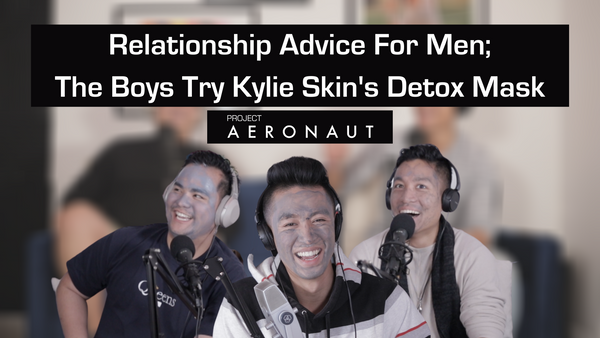 Relationship Advice For Men; The Boys Review Kylie Skin's Detox Mask
