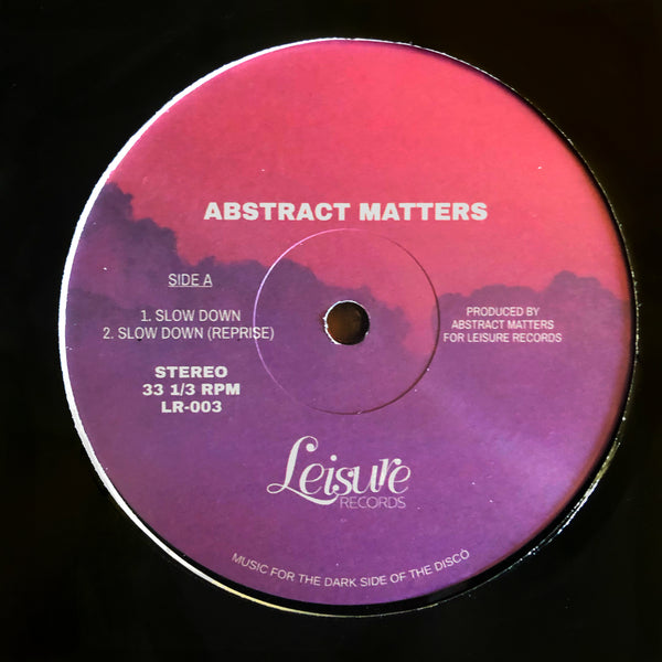 Abstract Matters - Slow Down Vinyl