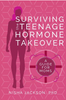 Surviving the Teenage Hormone Takeover: A Guide for Moms