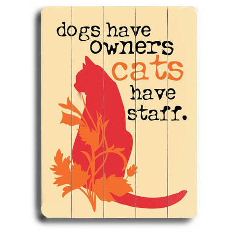 Cats Have Staff Wood Sign