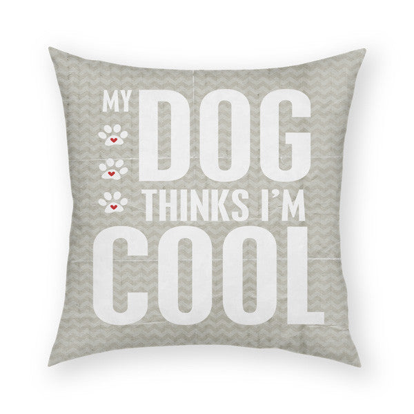 Dog Thinks I'm Cool Throw Pillow