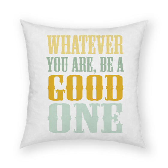 Be A Good One Throw Pillow