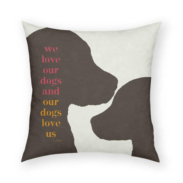 We Love Our Dogs Throw Pillow