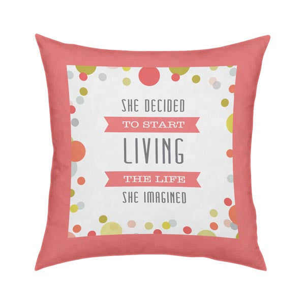 Start Living Life Throw Pillow