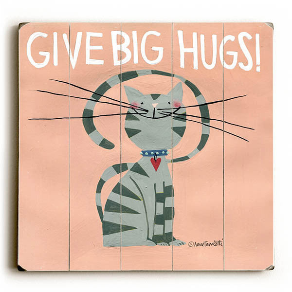 Give Big Hugs Wood Sign