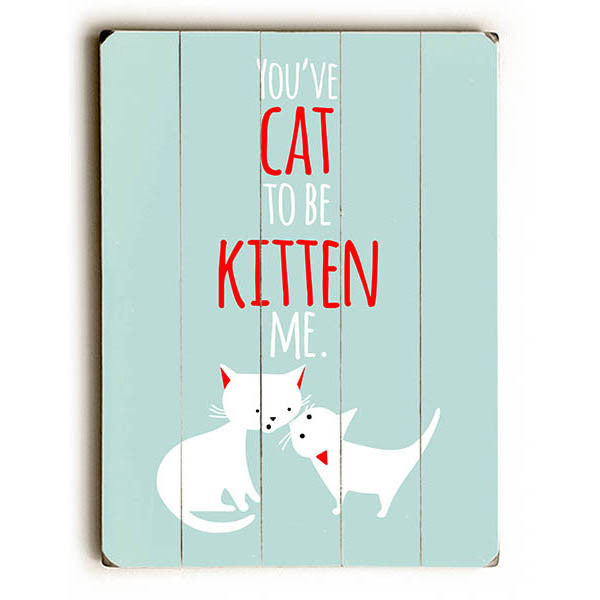 Cat to be Kitten Wood Sign