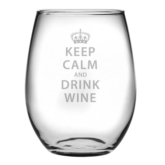 Keep Calm and Drink Wine ~ Stemless Wine Glasses