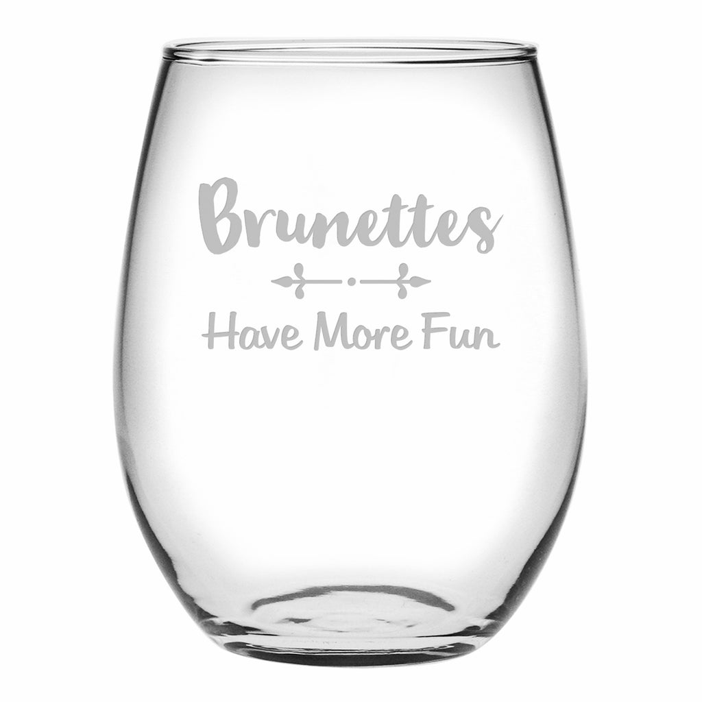 Have More Fun - Brunettes Stemless Wine Glasses