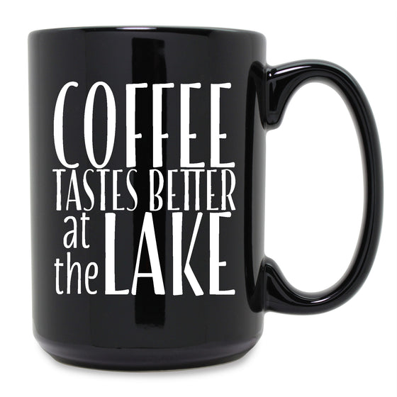 Coffee Tastes Better Coffee Mugs - Gifts for the Lake Home
