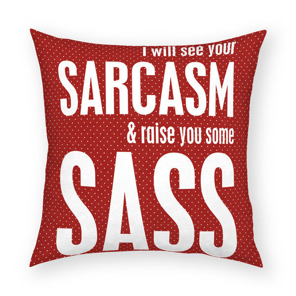 Sarcasm and Sass Throw Pillow