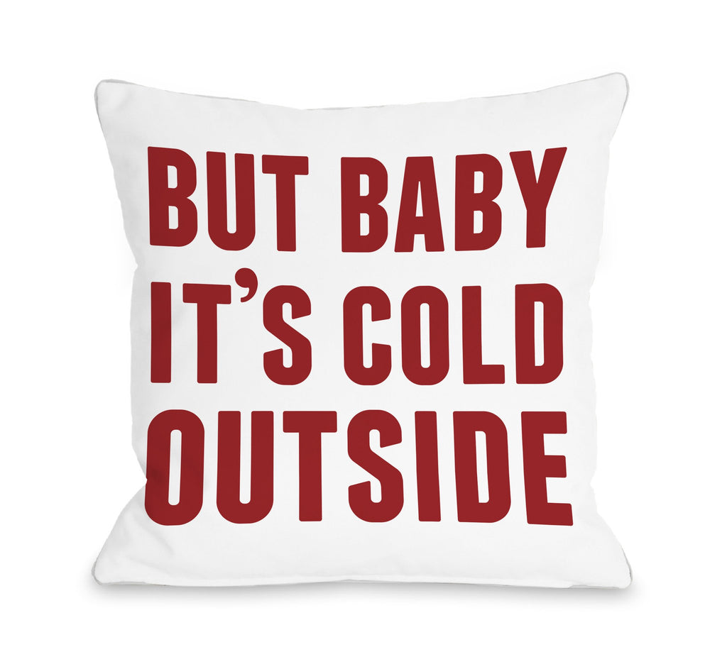 But Baby It's Cold Outside Throw Pillow - Christmas Decor - Premier Home & Gifts