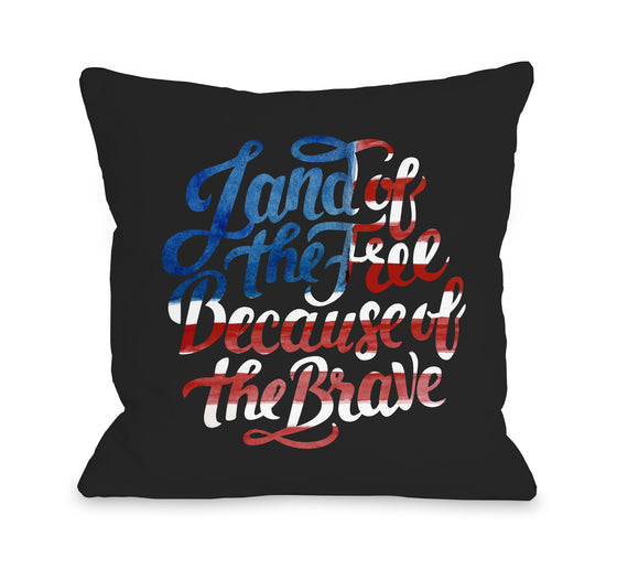 Because of the Brave Throw Pillow - Premier Home & Gifts