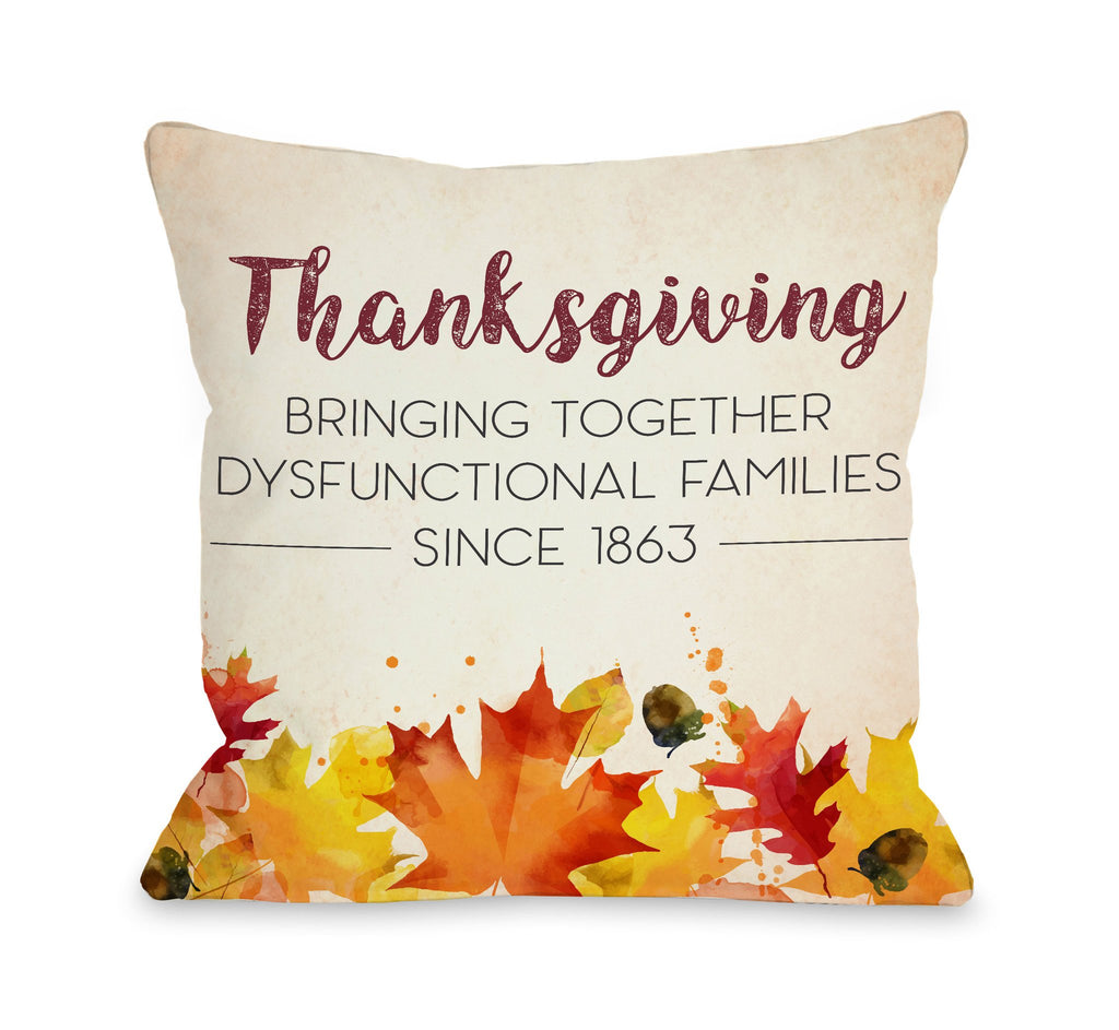 Dysfunctional Families Thanksgiving Throw Pillow - Fall Decor - Premier Home & Gifts