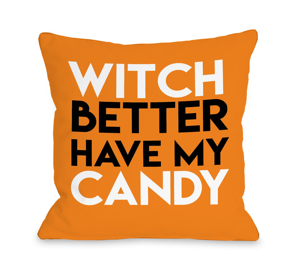 Witch Better Have My Candy Throw Pillow - Halloween Decor - Premier Home & Gifts