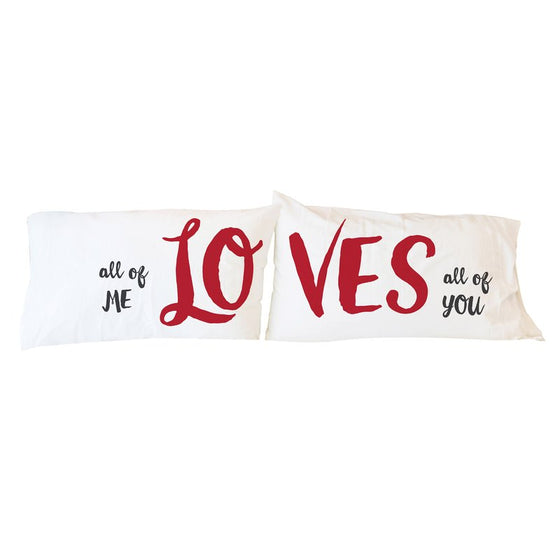 All of Me Loves All of You Pillowcases - Decorative Pillows - Premier Home & Gifts