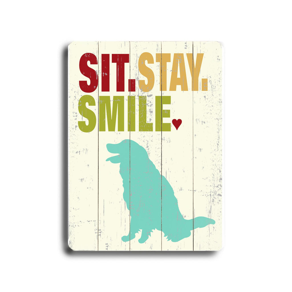 Sit Stay Smile Wood Sign