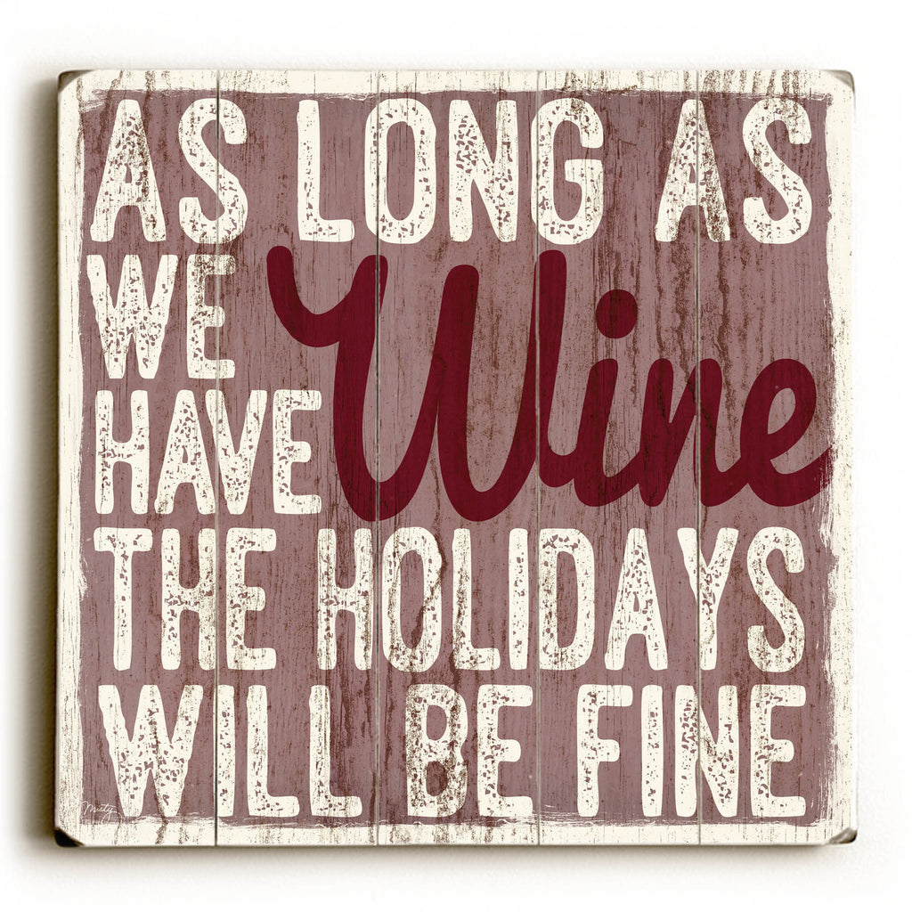 As Long As We Have Wine Wood Sign