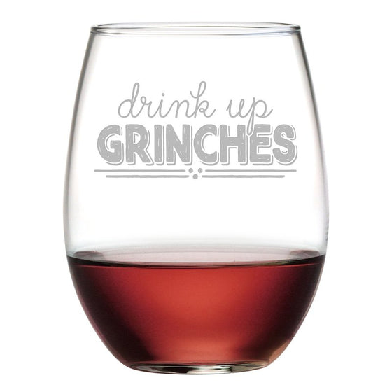 Drink Up Grinches ~ Stemless Wine Glasses | Christmas Gifts