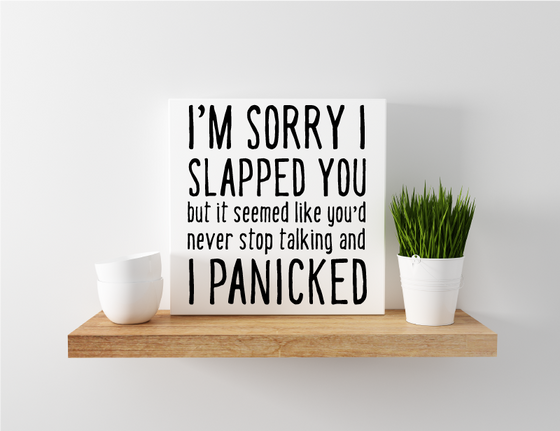 Sorry I Slapped You Canvas Print