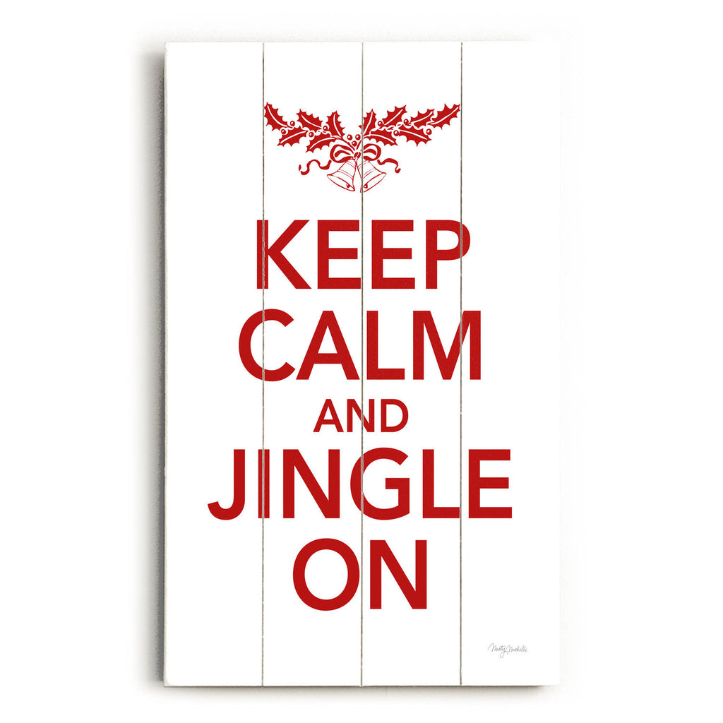 Keep Calm Jingle On Wood Sign