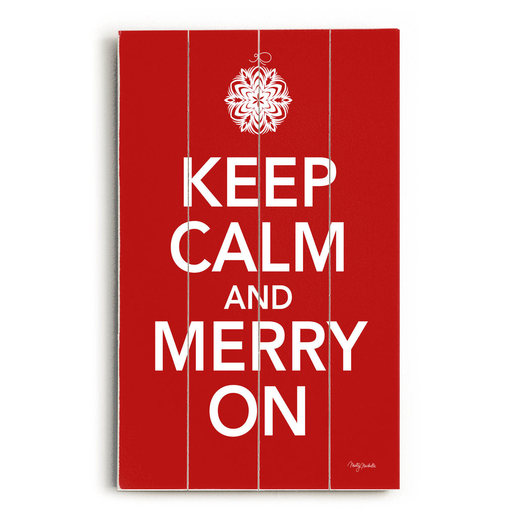 Keep Calm Merry On Wood Sign