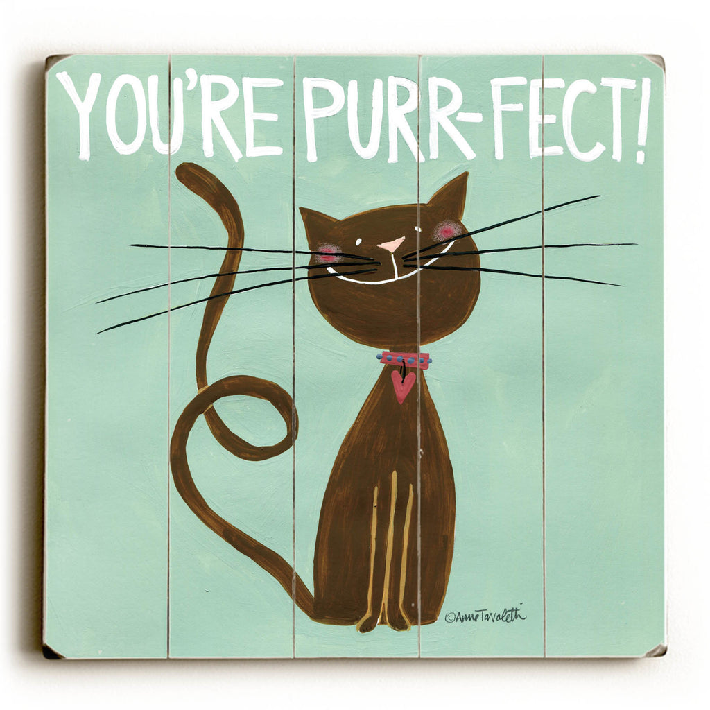 You're Purr-fect Wood Sign