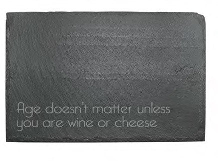 Age Doesn't Matter Slate Cheese Board