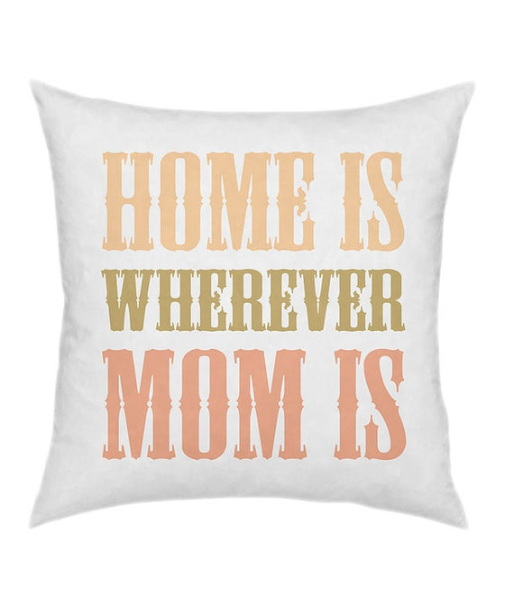 Home Is Mom Throw Pillow