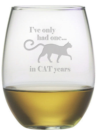 I've Only Had One in Cat Years Stemless Wine Glasses