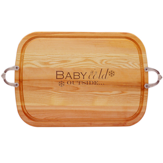 Baby It's Cold Outside Wood Tray with Nouveau Handles