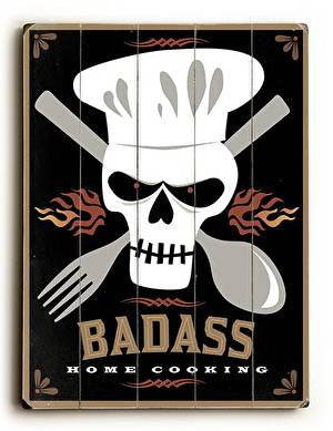 Bad Ass Home Cooking Wood Sign