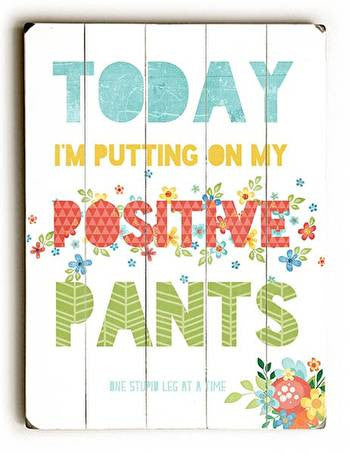 Positive Pants Wood Sign - Premier Home & Gifts