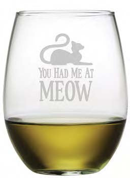 You Had Me at Meow Stemless Wine Glasses