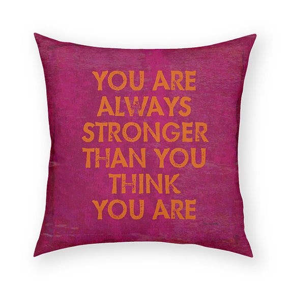 You Are Always Stronger Throw Pillow