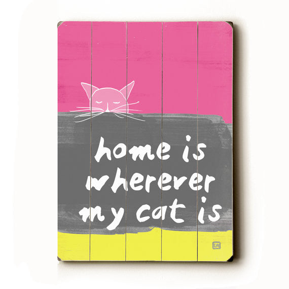Home Is Wherever My Cat Is Wood Sign