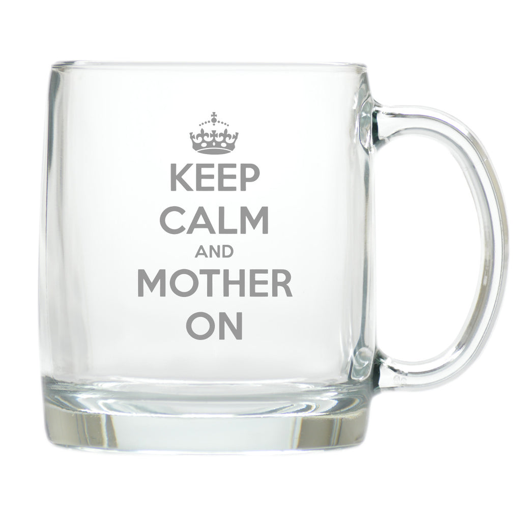 Keep Calm and Mother On Coffee Mug - Premier Home & Gifts