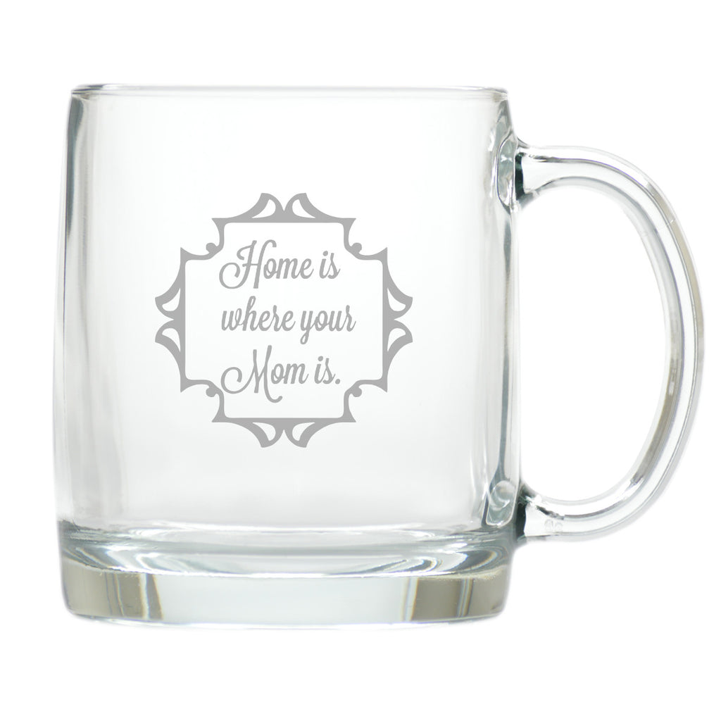 Home Is Where Your Mom Is Coffee Mug - Premier Home & Gifts