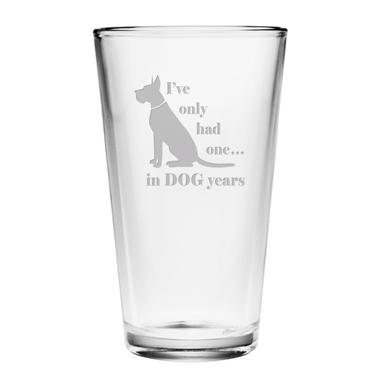 I've Only Had One in Dog Years Pint Glasses ~ Set of 4 | Premier Home & Gifts