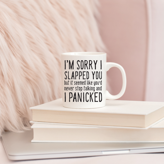 Sorry I Slapped You Coffee Mug