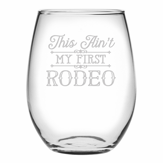 This Ain't My First Rodeo Stemless Wine Glasses