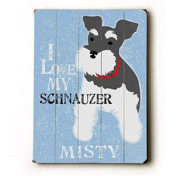 I Love My Schnauzer - Personalized