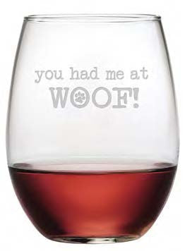 You Had Me at Woof Stemless Wine Glasses