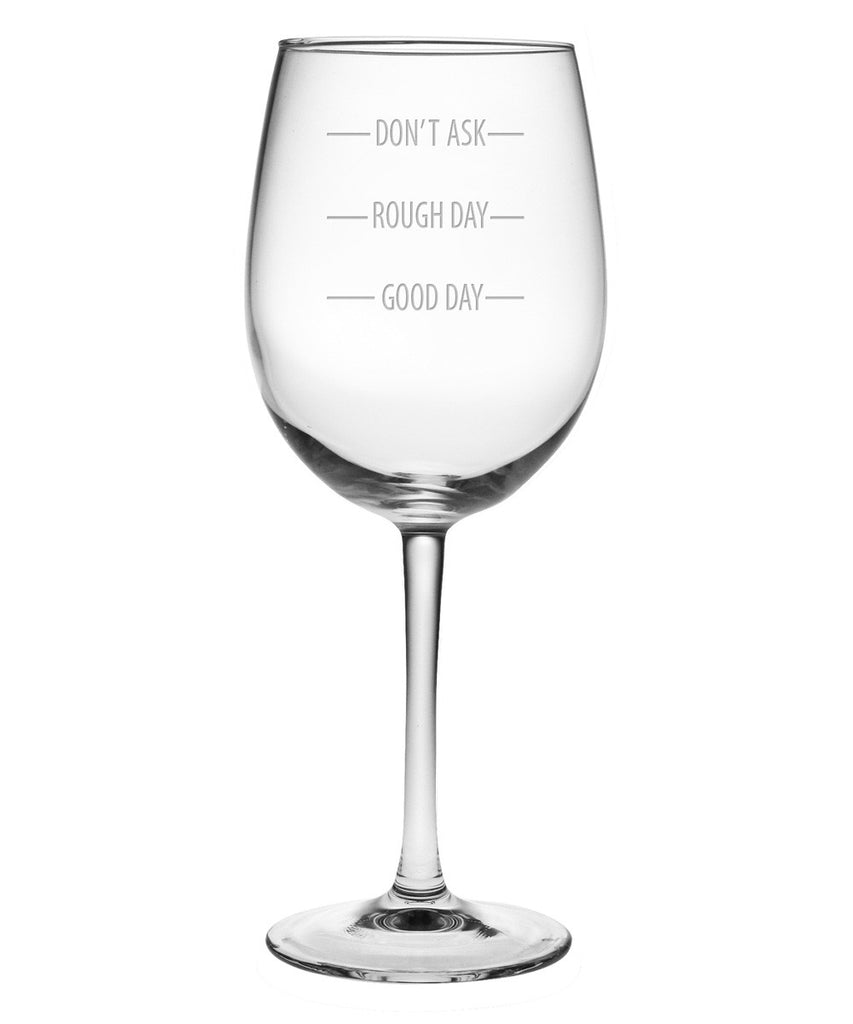 Don't Ask Wine Glasses ~ Set of 4